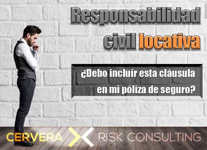 Responsabilidad civil locativa → ¿Debo incluir esta cláusula en mi póliza de seguro?