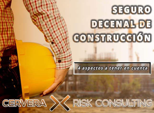 SEGURO DECENAL DE CONSTRUCCIÓN | 4 aspectos a tener en cuenta