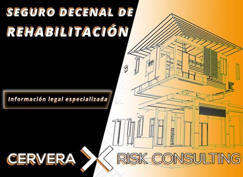 SEGURO DECENAL DE REHABILITACIÓN|Información legal especializada