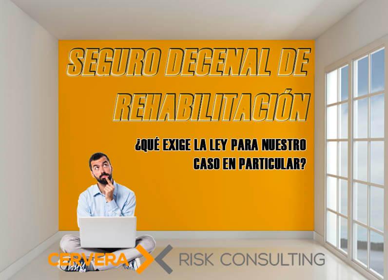 Seguro decenal de rehabilitación → ¿Qué exige la ley para nuestro caso en particular?