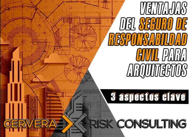 VENTAJAS DEL SEGURO DE RESPONSABILIDAD CIVIL PARA ARQUITECTOS → 3 aspectos clave